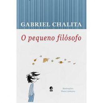 O PEQUENO FILOSOFO - GABRIEL CHALITA