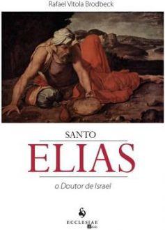 SANTO ELIAS: O DOUTOR DE ISRAEL - RAFAEL VITOLA BRODBECK