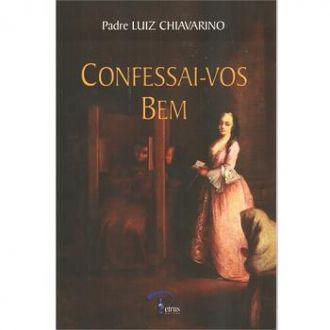 LIVRO CONFESSAI-VOS BEM - PADRE LUIZ CHIAVARINO