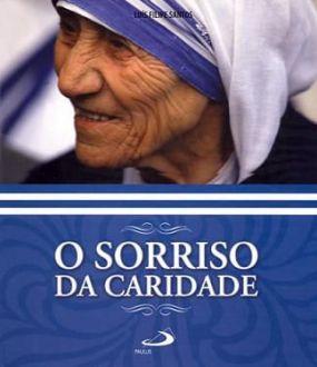 O SORRISO DA CARIDADE - LUIS FILIPE SANTOS
