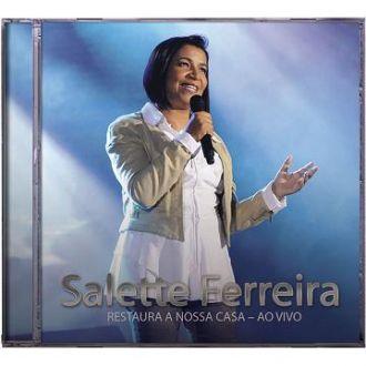 CD SALETTE FERREIRA - RESTAURA A NOSSA CASA SENHOR