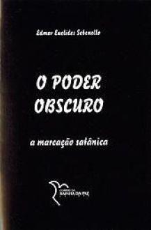 O PODER OBSCURO - EDMAR EUCLIDES SEBENELLO