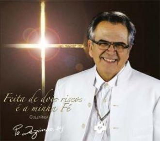 CD FEITA DE DOIS RISCOS e A MINHA FE (COLETANEA) - PE. ZEZINHO, SCJ
