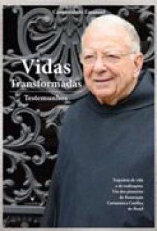 VIDAS TRANSFORMADAS: TESTEMUNHOS - DOM CIPRIANO CHAGAS