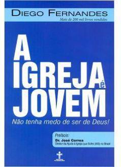A IGREJA É JOVEM - DIEGO FERNANDES