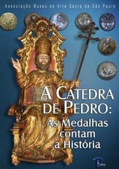 LIVRO A CATEDRA DE PEDRO: AS MEDALHAS CONTAM A HISTORIA