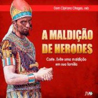 CD A MALDICAO DE HERODES - DOM CIPRIANO CHAGAS