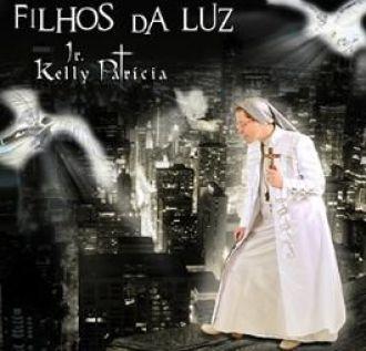 CD FILHOS DA LUZ - IR. KELLY PATRICIA