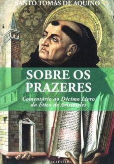 SOBRE OS PRAZERES - SANTO TOMÁS DE AQUINO