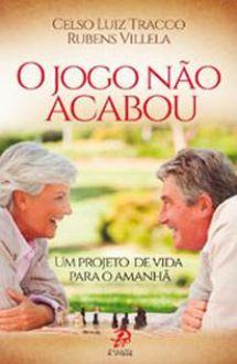 O JOGO NAO ACABOU - CELSO LUIZ TRACCO