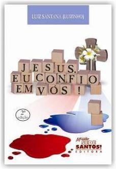 JESUS, EU CONFIO EM VÓS! - LUIZ SANTANA