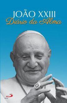 DIARIO DA ALMA - JOAO XXIII