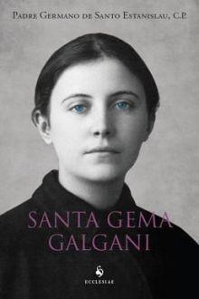 SANTA GEMA GALGANI - PADRE GERMANO DE SANTO ESTANISLAU