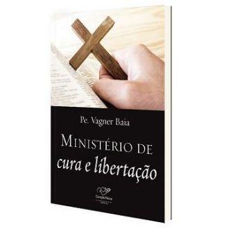 MINISTERIO DE CURA e LIBERTACAO - PADRE VAGNER BAIA