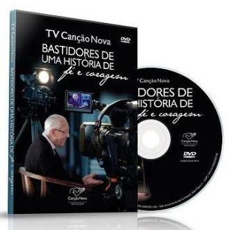 DVD TV CANÇÃO NOVA ? BASTIDORES DE UMA HISTÓRIA DE FÉ E CORAGEM