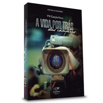 TV CANCAO NOVA: A VIDA POR TRAS DAS CAMERAS - ANA PAULA GUIMARAES