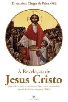 A REVELACAO DE JESUS CRISTO - DOM ANSELMO CHAGAS DE PAIVA