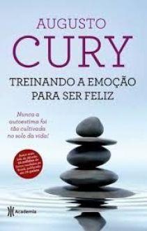 TREINANDO A EMOÇAO PARA SER FELIZ - AUGUSTO CURY