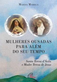 MULHERES OUSADAS PARA ALEM DE SEU TEMPO - MARISA MAREGA