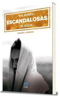 LIVRO PALAVRAS ESCANDALOSAS DE JESUS - DOMINGO J. MONTERO