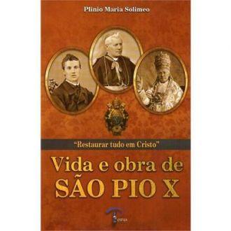 LIVRO VIDA e OBRA DE SÃO PIO X - PLINIO MARIA SOLIMEO