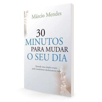 30 MINUTOS PARA MUDAR O SEU DIA MARCIO MENDES