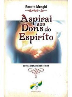 ASPIRAI AOS DONS DO ESPIRITO - RENATO MENGHI