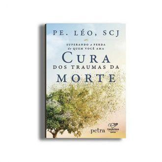 LIVRO CURA DOS TRAUMAS DA MORTE PADRE LEO
