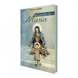 LIVRO AOS MOLDES DE MARIA - JUNINHO CASSIMIRO RCC BRASIL
