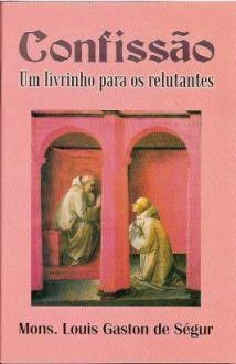 LIVRO CONFISSÃO - MONS. LOUIS GASTON DE SEGUR