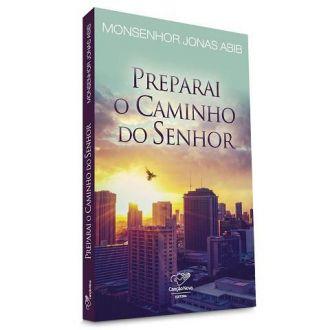 LIVRO PREPARAI O CAMINHO DO SENHOR - MONS. JONAS ABIB