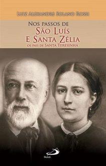 LIVRO NOS PASSOS DE SAO LUIS e SANTA ZELIA - OS PAIS DE SANTA TERESINHA