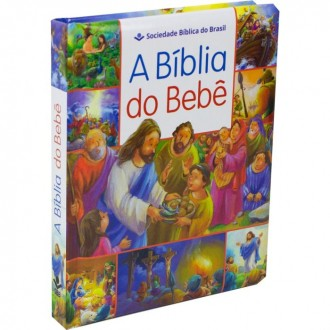 A BÍBLIA DO BEBÊ SBB INFANTIL ILUSTRADA CAPA DURA