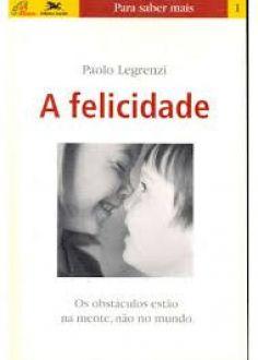 A Felicidade - Paolo Legrenzi