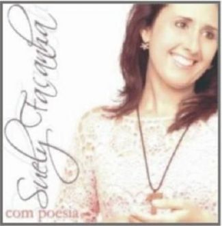 CD Com poesia - Suely Façanha