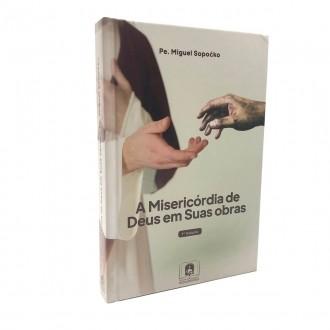 LIVRO A MISERICÓRDIA DE DEUS EM SUAS OBRAS - PE. MIGUEL SOPOCKO