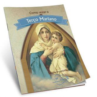 LIVRO COMO REZAR O TERCO MARIANO - SANDRO ARQUEJADA
