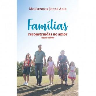 Livro Famílias Reconstruídas no Amor - Monsenhor Jonas Abib