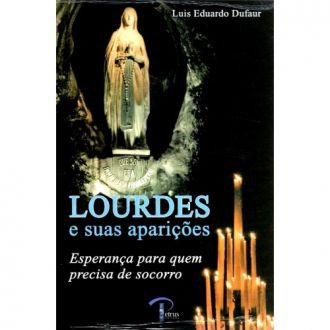 Lourdes e as suas aparicoes - Luis Eduardo Dufaur