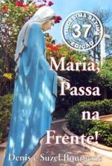 LIVRO MARIA, PASSA NA FRENTE - DENIS E SUZEL BOURGERIE