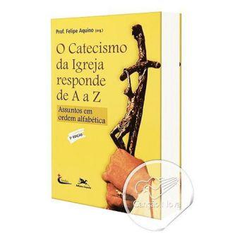 Livro O Catecismo da Igreja de A - Z - Felipe Aquino