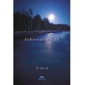 Livro Saborear a Vida - Padre Léo