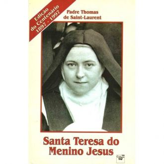 Santa Teresinha do Menino Jesus - Padre Thomas de Saint-Laurent