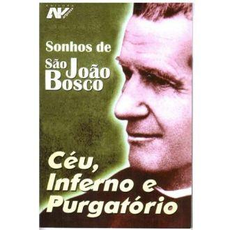SONHOS DE SAO JOAO BOSCO - CEU, INFERNO, PURGATORIO