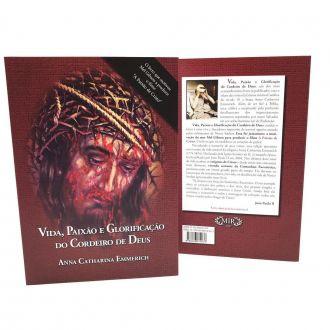 Livro Vida Paixão e Glorificação do Cordeiro de Deus - Ana Catarina Emmerich