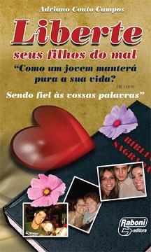 Liberte seus filhos do mal - Adriano Couto Campos