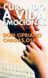 Curando a Vida Emocional - Dom Cipriano Chagas