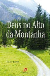 Deus no alto da Montanha - Inacio Junior