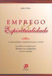 Emprego e Espiritualidade - Joao Elias