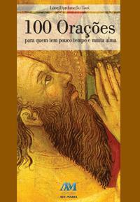 Livro 100 Orações para quem tem pouco tempo e muita alma Lore Dardanello Tosi